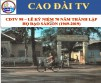 CDTV 98 – CELEBRATION OF THE 70TH ANNIVERSARY OF THE ESTABLISHMENT OF SAIGON CAODAI TEMPLE (1949-201